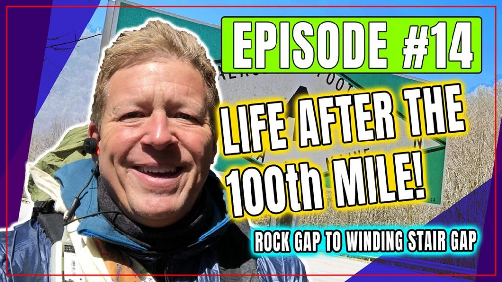 Episode 14 – Life After the 100th Mile, Rock Gap to Winding Stair Gap