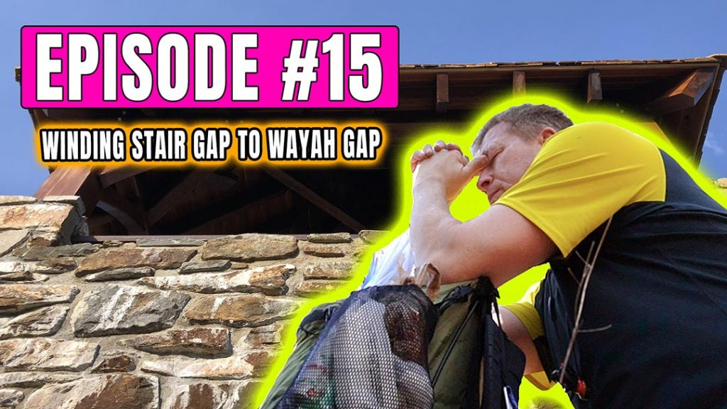 Episode 15 – Why is the AT All Up Hill?!? Winding Stair Gap to Wayah Gap