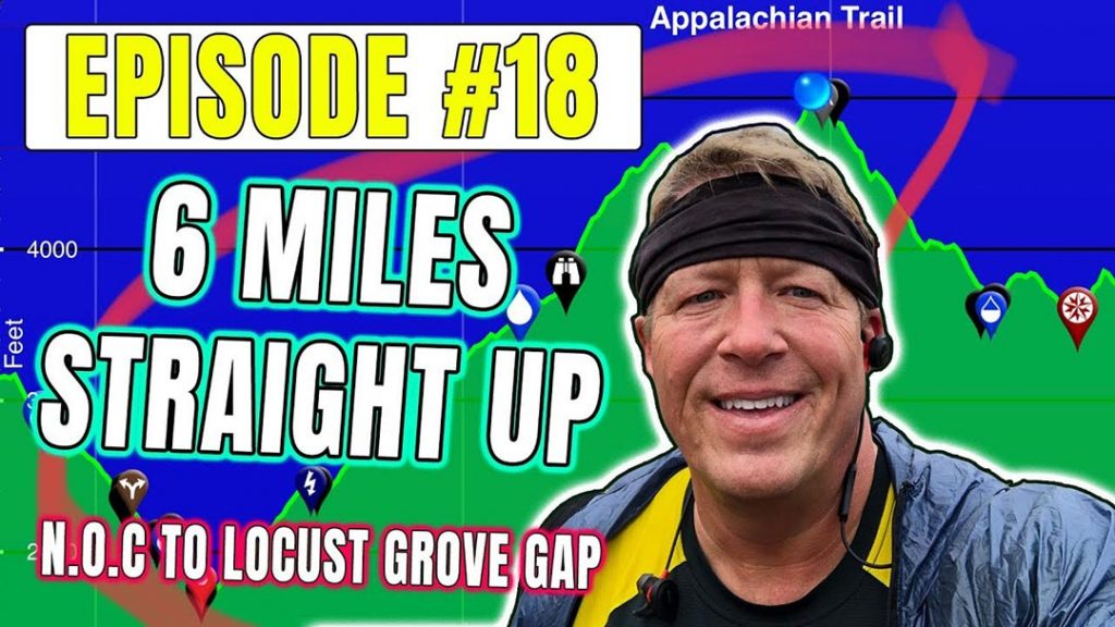 Episode 18 – It's All Up Hill Today on the Appalachian Trail! N.O.C to Locust Grove Gap